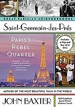 Saint-Germain-des-Pres: Paris's Rebel Quarter (Great Parisian Neighborhoods)