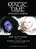Magic Time: Ghostlands Library Edition (Magic Time (Blackstone Audiobooks))