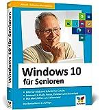 Windows 10 für Senioren: Der Lernkurs für Späteinsteiger – Großdruck, viele Merkhilfen,...