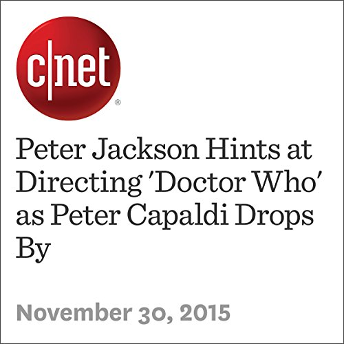 Peter Jackson Hints at Directing 'Doctor Who' as Peter Capaldi Drops By audiobook cover art