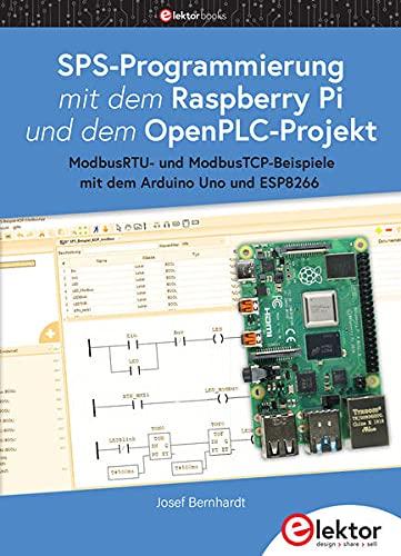 SPS-Programmierung mit dem Raspberry Pi und dem OpenPLC-Projekt: ModbusRTU- und ModbusTCP-Beispiele mit dem Arduino Uno und ESP8266