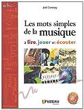 Le mots simples de la musique à lire, jouer et écouter (1CD audio)