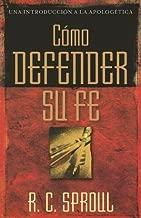 Como defender su fe (Una Introducción a La Apologetica) (Spanish Edition) (Una Introduccion a La Apologetica)
