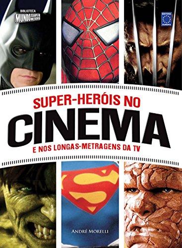 Super-Heróis No Cinema e Nos Longas-metragens da TV (Portuguese Edition)