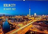 Berlin City bei Nacht (Wandkalender 2022 DIN A2 quer): Berlin bei Nacht in Fotos festgehalten. (Monatskalender, 14 Seiten )