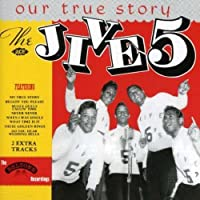 Our True Story by The Jive Five (1993-12-20)