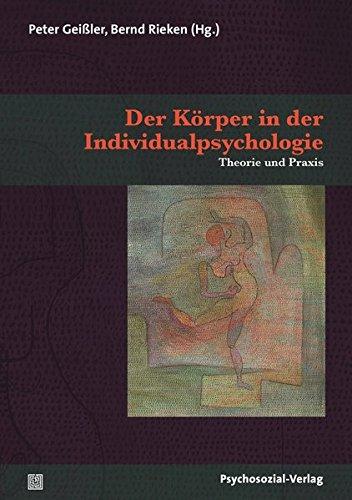 Der Körper in der Individualpsychologie: Theorie und Praxis (Therapie & Beratung)