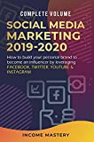 Social Media Marketing 2019-2020: How to Build Your Personal Brand to Become an Influencer by Leveraging Facebook, Twitter, YouTube & Instagram Complete Volume