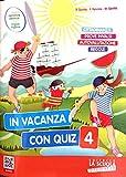 In vacanza con quiz. Per la Scuola elementare (Vol. 4)...