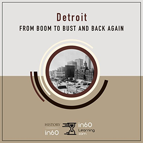 Detroit: From Boom to Bust and Back Again audiobook cover art