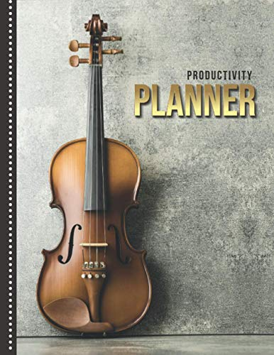 Productivity Planner: Violin Photo - Music Instrument Theme / Undated Weekly Organizer / 52-Week Life Journal With To Do List - Habit and Goal ... Calendar / Large Time Management Agenda Gift