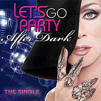 Let's Go Party After Dark (The Single)