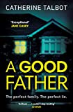 A Good Father - Catherine Talbot