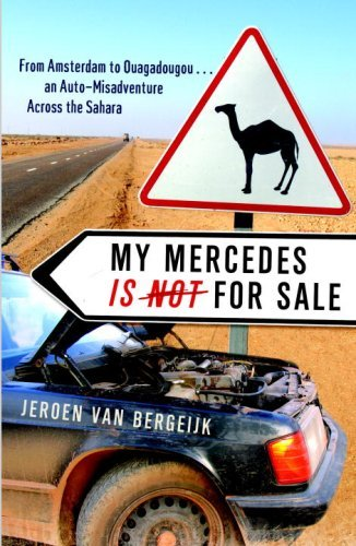 Image OfMy Mercedes Is Not For Sale: From Amsterdam To Ouagadougou...An Auto-Misadventure Across The Sahara