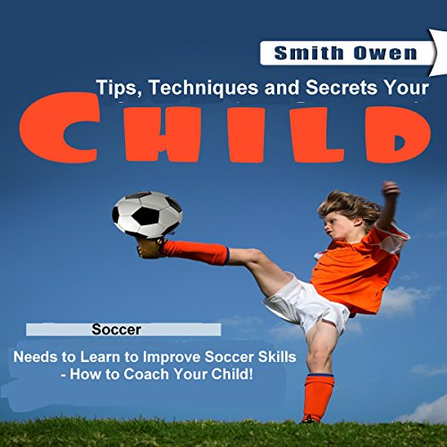 How to Coach Your Child in Soccer audiobook cover art