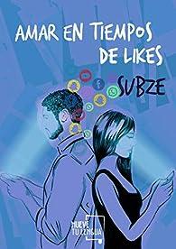 Amar En Tiempos De Likes par  Subze