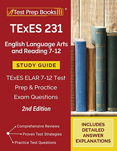Compare Textbook Prices for TExES 231 English Language Arts and Reading 7-12 Study Guide: TExES ELAR 7-12 Test Prep and Practice Exam Questions []  ISBN 9781628459784 by Publishing, TPB