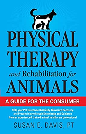 Physical Therapy and Rehabilitation for Animals: