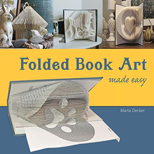 Folded Book Art Made Easy: recycling books into beautiful folded sculptures