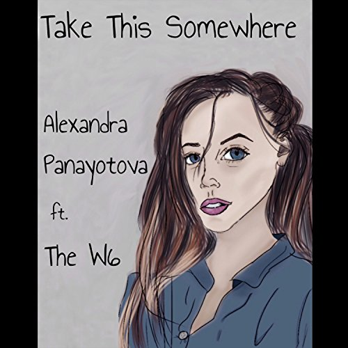 Take This Somewhere (feat. The W6)