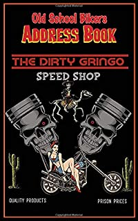 Old School Biker Address Book - Dirty Gringo Speed Shop: Motorcycle Rider Gear themed Retro rockabilly Tabbed in Alphabeti...