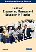 Cases on Engineering Management Education in Practice