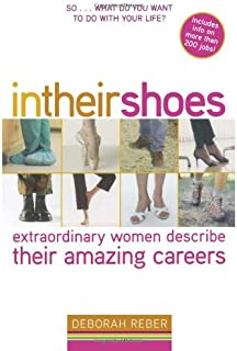 In Their Shoes: Extraordinary Women Describe Their Amazing Careers