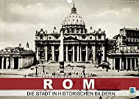 Rom: die Stadt in historischen Bildern (Wandkalender 2022 DIN A3 quer): Roms Sehenswuerdigkeiten aus der Zeit der Jahrundertwende (Monatskalender, 14 Seiten )