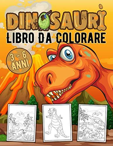 Dinosauri Libro Da Colorare: Per Bambini 3 - 6 Anni | Disegni per Sviluppare Creatività e Immaginazione Regalo per Ragazzi e Ragazze (Disegni Realistici)