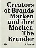 The Brander III: Marken und ihre Macher. Creators of Brands (Deutsch und Englisch)