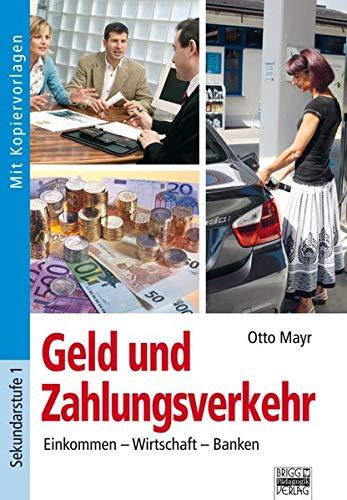 Brigg: Arbeitslehre: Geld und Zahlungsverkehr: Einkommen - Wirtschaft - Banken