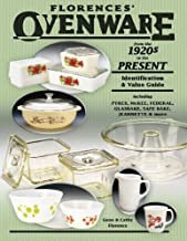 Florence's Ovenware from the 1920s to the Present, Identification & Value Guide, including Pyrex..
