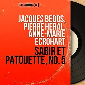Sabir et patouette, no. 5 (Mono Version)