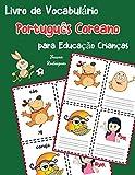Livro de Vocabulário Português Coreano para Educação Crianças: Livro infantil para aprender 200 Português Coreano palavras básicas: 14