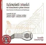 Scienziati Musicisti, Nel Rinascimento E Primo Barocco