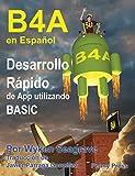 B4A en Español: Desarrollo Rápido de App utilizando BASIC