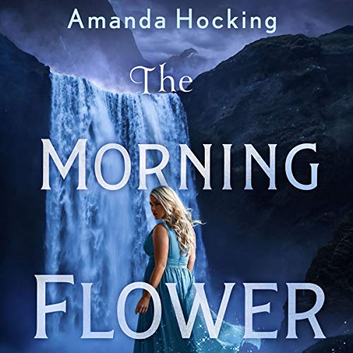 The Morning Flower Audiobook By Amanda Hocking cover art