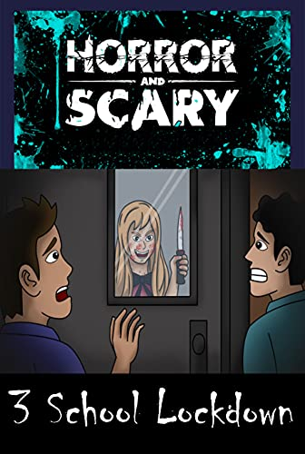 3 School Lockdown: Perfect for Horror Kids and Adults fans, Chilling Story,...