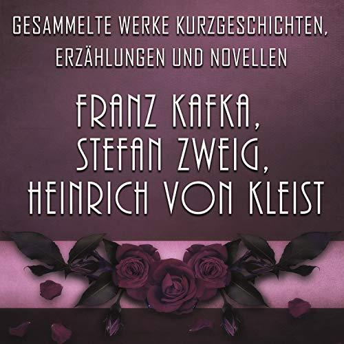 Franz Kafka, Stefan Zweig, Heinrich von Kleist (German Edition) cover art