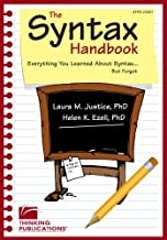 The Syntax Handbook: Everything You Learned About Syntax (But Forgot) by Laura M. Justice, Helen K. Ezell (2007) Perfect P...