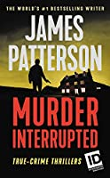 Murder, Interrupted (James Patterson's Murder is Forever)