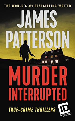 Compare Textbook Prices for Murder, Interrupted ID True Crime, 1  ISBN 9781538763223 by Patterson, James