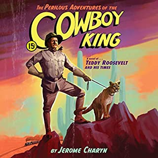 The Perilous Adventures of the Cowboy King audiobook cover art