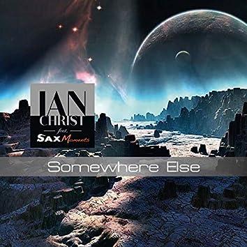 Somewhere Else (feat. SaxMoments)