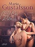 (S)Ex Libris - erotisk novell (Swedish Edition)
