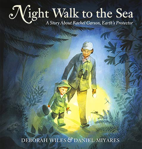 Compare Textbook Prices for Night Walk to the Sea: A Story About Rachel Carson, Earth's Protector Illustrated Edition ISBN 9781524701475 by Wiles, Deborah,Miyares, Daniel