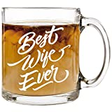 Best Wife Ever Glass Coffee Mug - Husband Gifts for Wife - Funny Mugs for Women - Wedding Anniversary Gift for Bride Wife - Birthday Valentines Mother's Day Christmas Gifts Presents - 12 oz Glass Cup