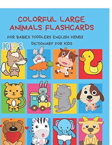 Colorful Large Animals Flashcards for Babies Toddlers English Hindi Dictionary for Kids: My baby first basic words flash cards learning resources ... language. Animal encyclopedias for children