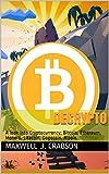 Decrypto: A look into Cryptocurrency; Bitcoin, Ethereum, Monero, Litecoin, Dogecoin, Ripple. (English Edition)