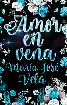 Amor en vena de [María José Vela]